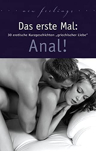 9783798601918: Das erste Mal: Anal!: 30 erotische Kurzgeschichten griechischer Liebe