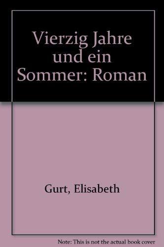 9783798701939: Vierzig Jahre und ein Sommer: Roman (German Edition)