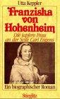 9783798702196: Franziska von Hohenheim: Die tapfere Frau an der Seite Carl Eugens : ein biographischer Roman