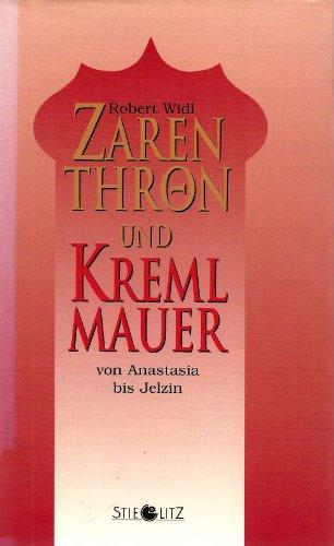 9783798703308: Zarenthron und Kremlmauer. Von Anastasia bis Jelzin