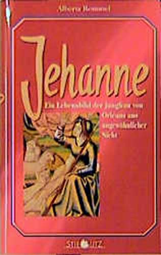 9783798703360: Jehanne: Ein Lebensbild der Jungfrau von Orleans aus ungew�hnlicher Sicht