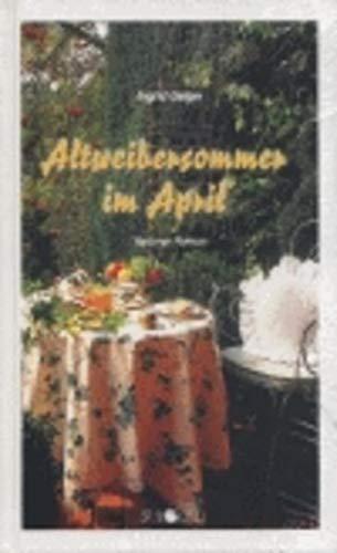9783798703650: Altweibersommer im April. Heiterer Roman.