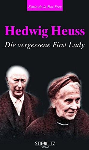 9783798704145: Hedwig Heuss: Die vergessene First Lady