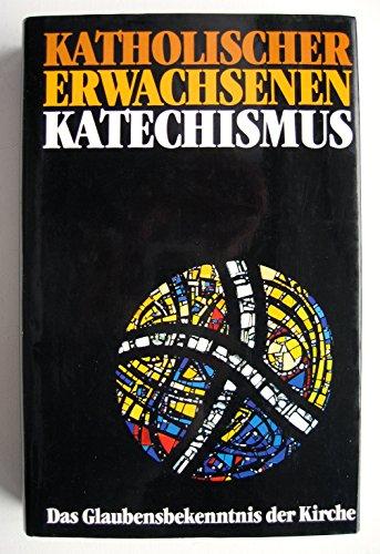 9783799055444: Katholischer Erwachsenen-Katechsismus. Das Glaubensbekenntnis der Kirche, herausgegeben von der Deutschen Bischofskonferenz, [Edizione Tedesca]