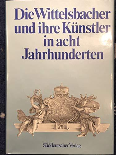 Die Wittelsbacher Und Ihre Künstler in Acht Jahrhunderten: Valentin, Hans E.