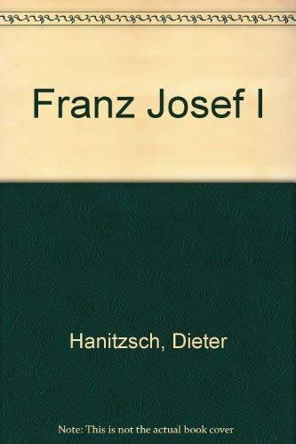Franz Josef I. (STRAUSS) Vom Autor SIGNIERT!: HANITZSCH Dieter