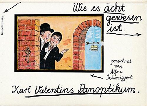 9783799162562: Karl Valentins Panoptikum: Wie es ächt gewesen ist