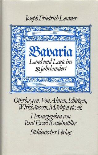 9783799163743: Bavaria: Land und Leute im 19. Jahrhundert (German Edition)