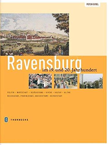 9783799501385: Ravensburg im 19. und 20. Jahrhundert: Politik - Wirtschaft - Bevölkerung - Kirche - Kultur