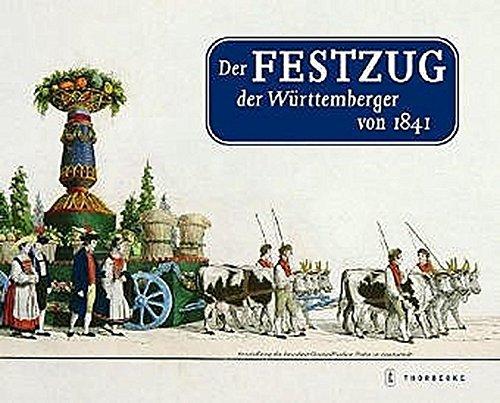 9783799501606: Der Festzug Der Wurttemberger Von 1841 (German Edition)