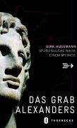 9783799501644: Mythos Alexander-Grab: Spurensuche auf drei Kontinenten