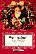 9783799501668: Weihnachten wie früher: Von Christbaumschmuck und Räuchermännchen