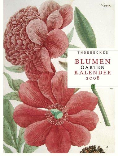 9783799503532: Thorbeckes Blumengartenkalender 2008
