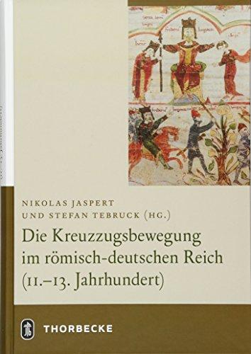 9783799503839: Die Kreuzzugsbewegung Im Romisch-deutschen Reich 11.-13. Jahrhundert (German Edition)