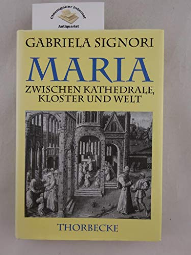9783799504119: Maria zwischen Kathedrale, Kloster und Welt: Hagiographische und historiographische Annäherungen an eine hochmittelalterliche Wunderpredigt