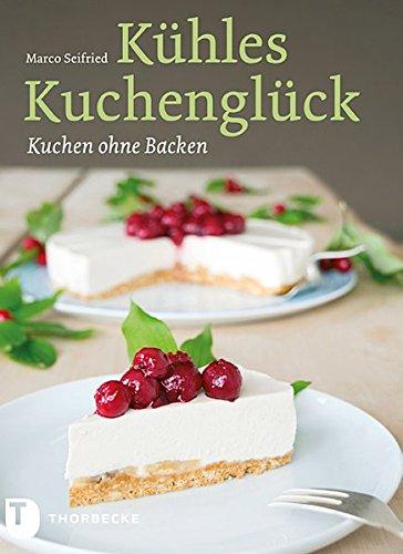 9783799505277: Kühles Kuchenglück - Kuchen ohne Backen