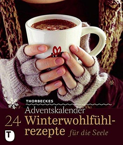 9783799505741: 24 Winterwohlfühlrezepte für die Seele: Thorbeckes Adventskalender