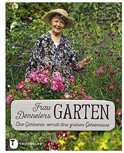 9783799506267: Frau Dennelers Garten - Eine G�rtnerin verr�t ihre gr�nen Geheimnisse