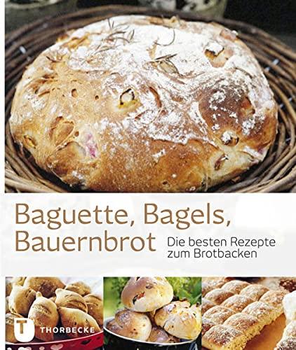 9783799507110: Baguette, Bagels, Bauernbrot