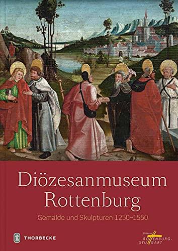 9783799507530: Diozesanmuseum Rottenburg: Gemalde Und Skulpturen 1250-1550