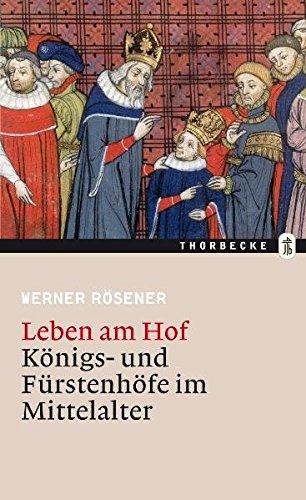 9783799508148: Leben am Hof: Königs- und Fürstenhöfe im Mittelalter