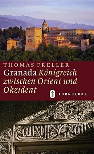 9783799508254: Granada: Königreich zwischen Orient und Okzident