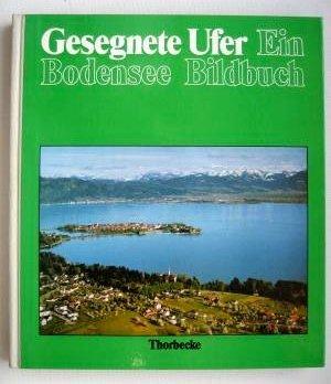 Gesegnete Ufer - Bodensee - Bildband Bodensee-Bildbuch: Lauterwasser, Siegfried, Werner