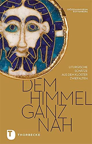 9783799511445: Dem Himmel ganz nah!: Liturgische Schätze aus Zwiefalten im Diözesanmuseum Rottenburg (Participare!)