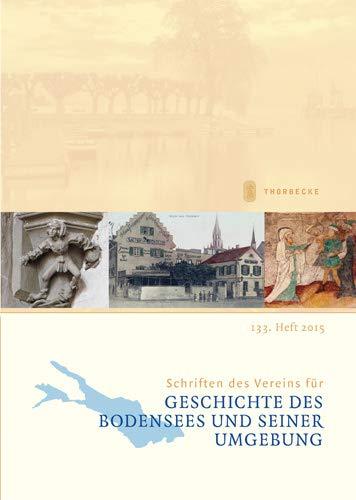 9783799517218: Schriften des Vereins f|r Geschichte des Bodensees und seiner Umgebung: 133. Heft 2015 (German Edition)