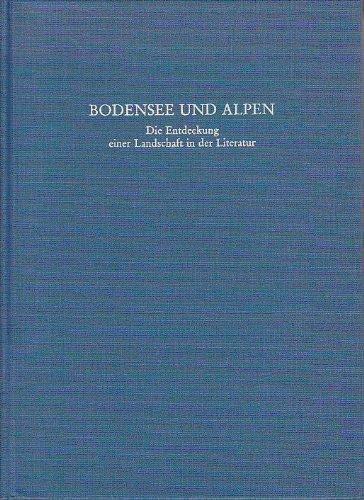Bodensee und Alpen: Die Entdeckung einer Landschaft in der Literatur (Bodensee-Bibliothek) (German ...