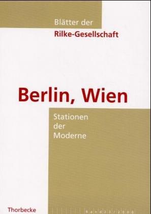 Berlin, Wien. Stationen Der Moderne. Blätter Der Rilke-Gesellschaft, Band 23: Schmidt-Bergmann...