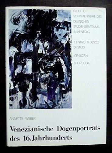 9783799527101: Venezianische Dogenportr�ts des 16. Jahrhunderts (Studi : Schriftenreihe des Deutschen Studienzentrums in Venedig / Centro Tedesco di Studi Veneziani)