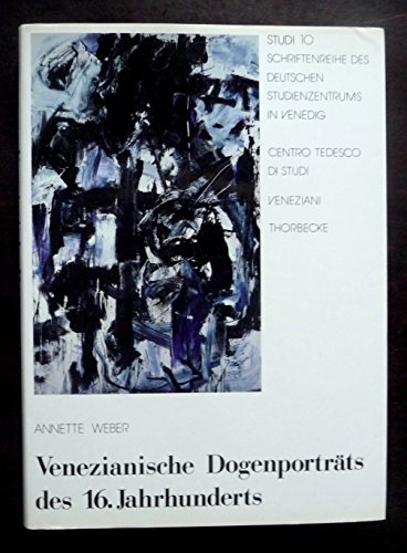 9783799527101: Venezianische Dogenporträts des 16. Jahrhunderts (Studi : Schriftenreihe des Deutschen Studienzentrums in Venedig / Centro Tedesco di Studi Veneziani)