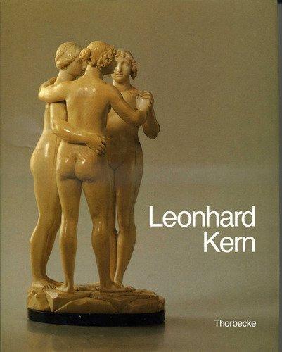9783799533010: Leonhard Kern (1588-1662): Meisterwerke der Bildhauerei für die Kunstkammern Europas (Kataloge des Hällisch-Fränkischen Museums, Schwäbisch Hall) (German Edition)
