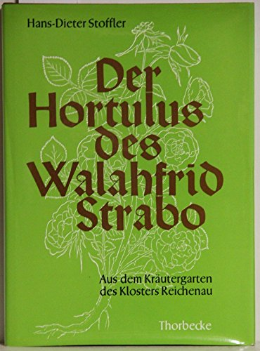 Der Hortulus des Walahfrid Strabo. Aus dem: Stoffler, Hans-Dieter: