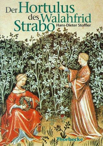 9783799535069: Der Hortulus des Walahfrid Strabo. Aus dem Kräutergarten des Klosters Reichenau.