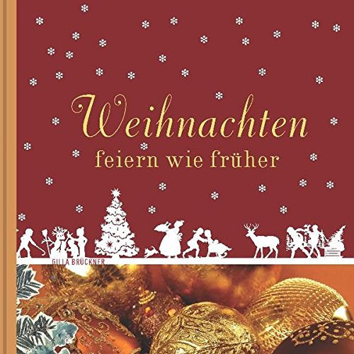 9783799535557: Weihnachten feiern wie fr�her