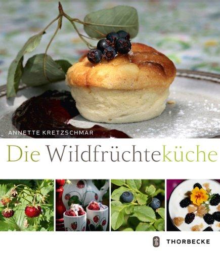Die Wildfrüchteküche - Kretzschmar, Annette