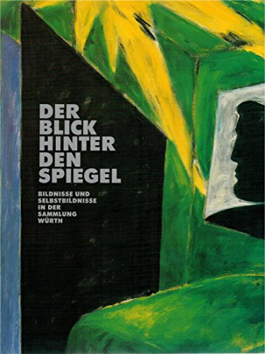 9783799536318: Der Blick hinter den Spiegel. Bildnisse und Selbstbildnisse aus der Sammlung Würth. Ausstellungskatalog