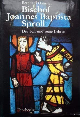 Bischof Joannes Baptista Sproll. Der Fall und: Hanssler, Bernhard