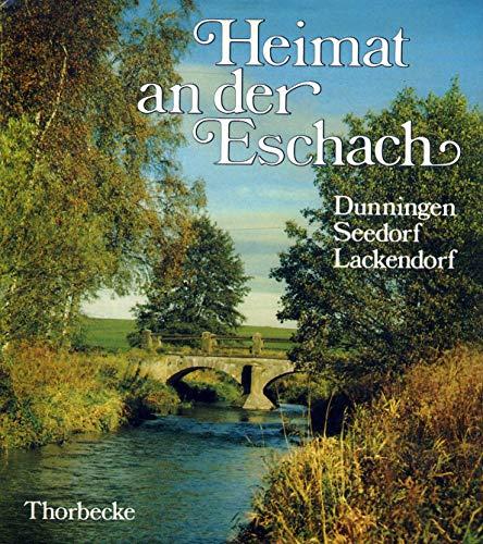 9783799540933: Heimat an der Eschach. Dunningen - Seedorf - Lackendorf