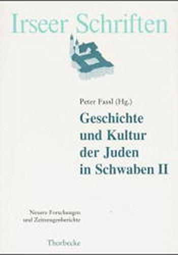 9783799541763: Geschichte und Kultur der Juden in Schwaben II: Neuere Forschungen und Zeitzeugenberichte (Irseer Schriften)