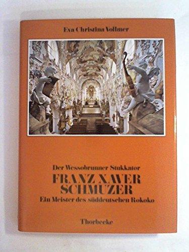 9783799550246: Der Wessobrunner Stukkator Franz Xaver Schmuzer: E. Meister d. süddt. Rokoko (Bodensee-Bibliothek) (German Edition)