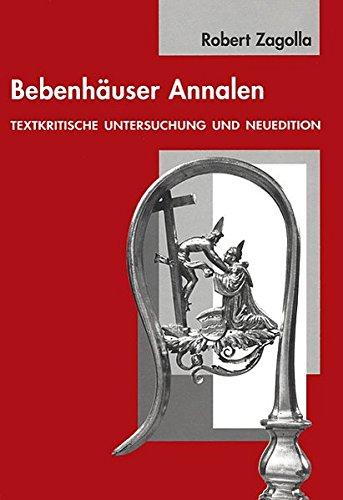 9783799555029: Bebenhauser Annalen: Textkritische Untersuchung Und Neuedition (Tubinger Bausteine Zur Landesgeschichte) (German Edition)