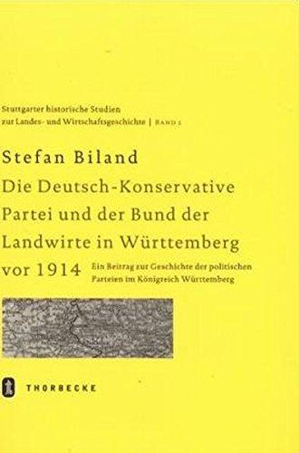 Die (Deutsch-)Konservative Partei und der Bund der Landwirte in Württemberg vor 1914: Stefan ...