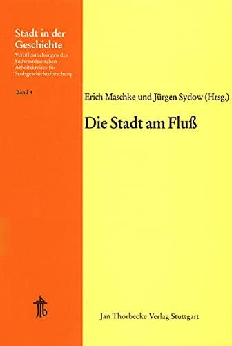 9783799564045: Die Stadt Am Fluss: 14. Arbeitstagung in Kehl 1975 (Stadt in Der Geschichte) (German Edition)