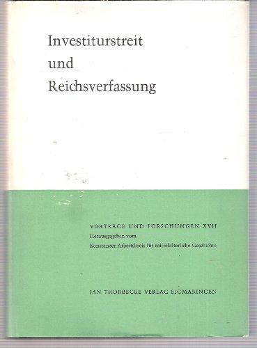 Investiturstreit und Reichsverfassung: Konstanzer Arbeitskreis Fu?r Mittelalterliche Geschichte