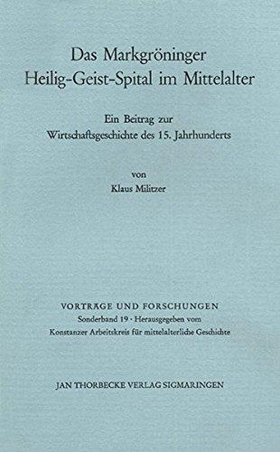 Das Markgröninger Heilig-Geist-Spital im Mittelalter. Ein Beitrag: Militzer, Klaus: