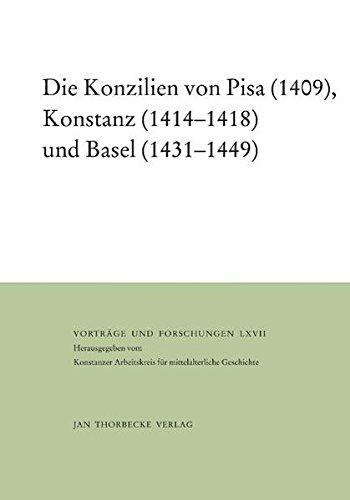 Die Konzilien von Piza (1409), Konstanz (1414-1418), und Basel (1431-1449). Institution und ...
