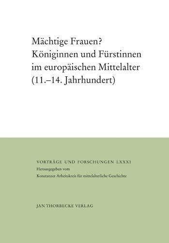 9783799568814: Mächtige Frauen?: Königinnen und F|rstinnen im europäischen Mittelalter (11.-14. Jahrhundert) (Vortrage Und Forschungen) (German Edition)